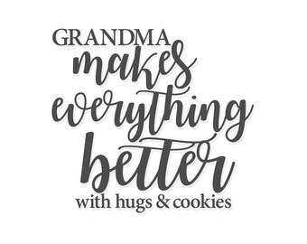Grandma Makes Everything Better | Hugs and Cookies | Gift for Grandma | Cookie Jar Decal | Canister Decal | Glass Block Decal | Vinyl Canvas