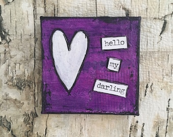 Hello My Darling - Mixed Media Original Mini Canvas Magnet