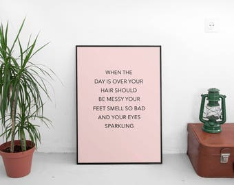 "Printable Art ""When the Day Is Over Your Hair Should be Messy....and your Eyes Sparkling"" Wall Print Gallery Wall Prints Typography Art"