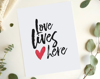 Love Lives Here Print