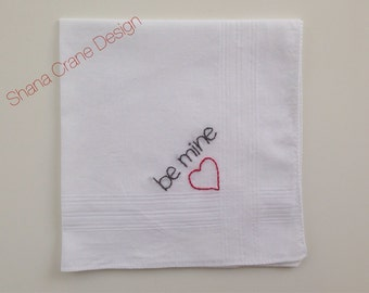 Be Mine . Hand-embroidered Handkerchief