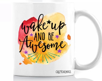 Wake Up and Be Awesome Coffee Mug