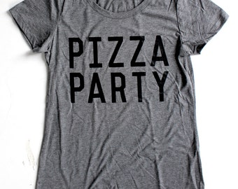 Pizza Party WOMENS T-Shirt  -  Available in S M L XL and two colors