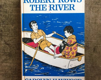 1965 Robert Rows the RIver by Carolyn Haywood