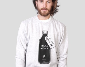 Mass Media: Do not Swallow Political Sweatshirt  by ALLRIOT