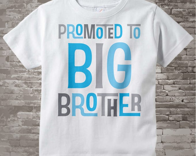 Boy's Promoted to Big Brother Shirt or Onesie, Pregnancy Announcement for Infant, Toddler or Youth sizes 05052014d