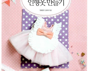 Make Lovely Doll Clothes Vol.1 Sewing Pattern Book By Kim Hwa Hee, Sewing Book, Pattern Book, 9788960304826