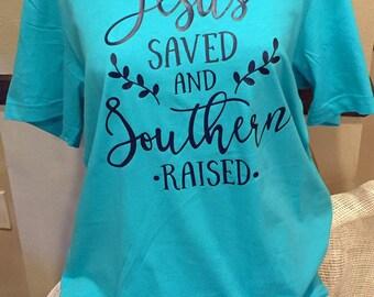 Jesus saved Southern Raised - Christian shirt - country shirt - country tee - jesus saved - southern raised
