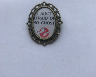 Ghostbusters I Ain't Afraid Of No Ghost Cameo Brooch