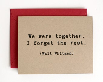 DISCONTINUED - We Were Together - Love Card - Valentine - Walt Whitman quote - screen printed - kraft - literary - typewriter