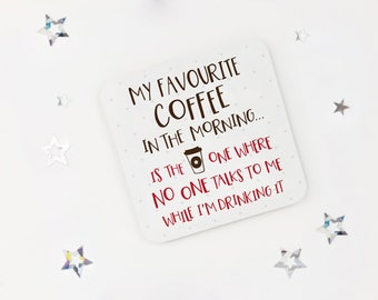 Funny coffee lovers coaster - Favourite Coffee - desk coaster - grumpy gift - office present - coffee gift - fun present - workmate gift