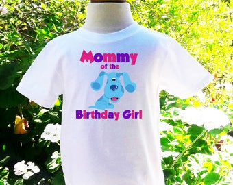 Blues Clues Mommy of the Birthday Girl Blues Clues Custom Shirt Blues Clues Birthday Shirt Blues Clues Mommy Custom Birthday Shirt -BC002