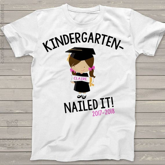 Kindergarten Graduation Shirt Funny Kindergarten Nailed It