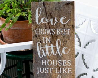 Barn Wood Love Grows Best In Little Houses Wall Decor Sign