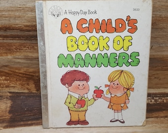 A Childs book of Manners, 1980, retro, vintage kids book A Happy Day Book