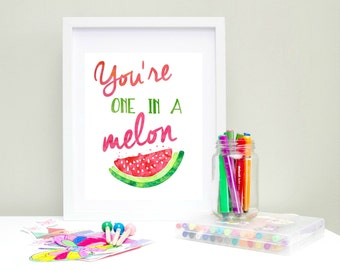 Watermelon, You're one in a Melon, Fruit Wall Art, Nursery Print, Watercolor, Poster, Art Print, Printable, Melon Print, Watercolor Fruit