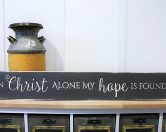 In Christ Alone My Hope Is Found Scripture Hymn Christian Distressed Wood Sign - 8x48 Carved Rustic Wooden Sign