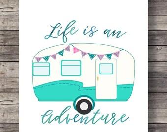 Life is an Adventure, Caravan retro camper, travel, vacation art, wanderlust, Printable wall art, vintage camper, vintage caravan, traveler