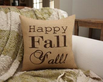 Burlap Pillow  - Happy Fall Y'all - Autumn Pillow / Fall Decor