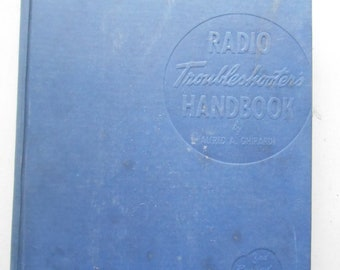 The Radio Troubleshooter's Handbook Alfred A. Ghirardi Third Revised, Enlarged Edition Hardcover 1943