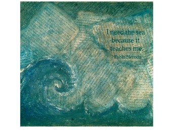 """Pablo Neruda quote print, """"I need the sea because it teaches me"""" on pages from Hemingway's """"Old Man and the Sea"""""""