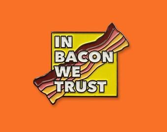 In Bacon We Trust Enamel Lapel Pin