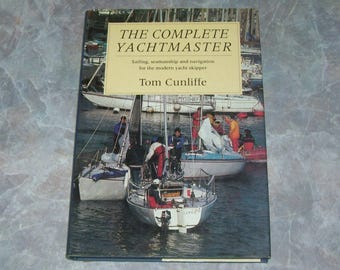 The Complete Yachtmaster Tom Cunliffe 1994 1st Ed HC w/ DJ