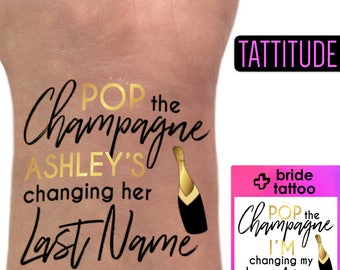 Pop Champagne I'm Changing My Last Name Bachelorette Party Tattoo Favors | pop the champagne, pop champagne, she's changing her last name