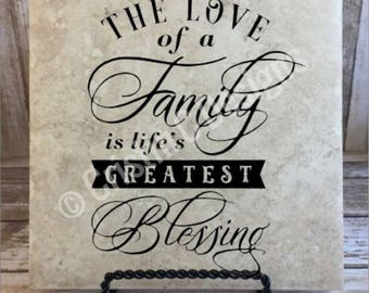 The love of a family is life's greatest blessing 6 X 6 decorative tile