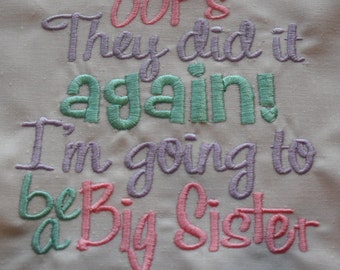 Sew Sassy Tee's Oops They Did It Again I'm Going To Be A Big Sister Embroidered T-Shirt Babies or Kids T-shirt Funny Shirts