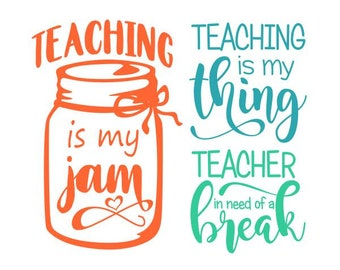Teacher in need of break teaching is my jam thing school Cuttable Design SVG PNG DXF & eps Designs Cameo File Silhouette