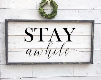 Stay awhile, framed shiplap, vintage wood sign