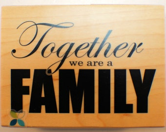 Momenta Together we are Family large quote Wooden Rubber Stamp