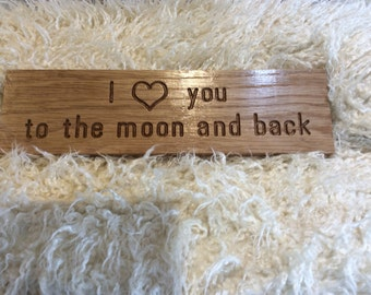 I love you to the moon and back * Solid Oak * Sign * Display