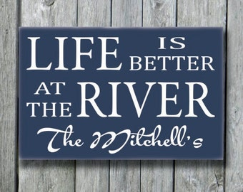 Life Is Better At The River Sign,River Sign,River House Decor,Personalized Life Is Better At The River,Life Is Better Sign,Family Name Sign