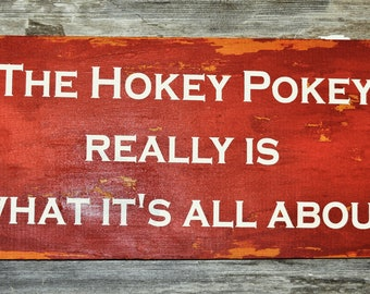 The Hokey Pokey Really Is What It' All About Sign