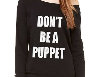 Don't Be A Puppet Slouchy Off Shoulder Oversized Sweatshirt