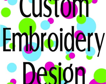 Custom Embroidery Design, Not find what you need, wanting something digitized