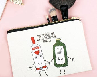Friendship Cosmetic Bag, Best Friend Gift, Friendship Quote, Friend Quote, Friend Gift, Make Up Bag, Gin Gift, Make Up Holder, Cosmetic Case
