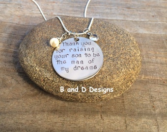Thank you for raising your son to be the man of my dreams.     Perfect for the Mother of the Groom!