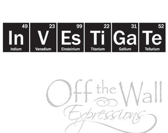 Science Wall Decal, Investigate-Periodic Table sticker, Classroom decor, Teacher decal, Science sticker