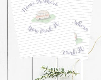 Home Is Where You Park It - Printable Stationery - Digital Download - RV - Camper - Camping