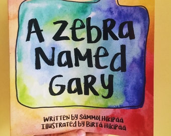 A Zebra Named Gary - original hand illustrated children's book