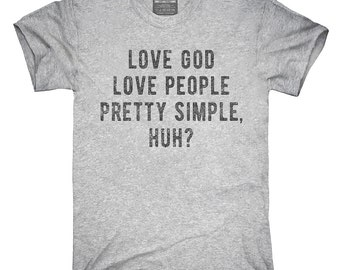 Love God Love People Pretty Simple T-Shirt, Hoodie, Tank Top, Gifts