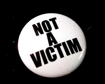 Not a Victim 1 Inch Button