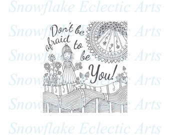DIY COLORING Page - Instant PDF Digital Download - Printable Coloring Page - Don't Be Afraid - Be Yourself- Adults - Children