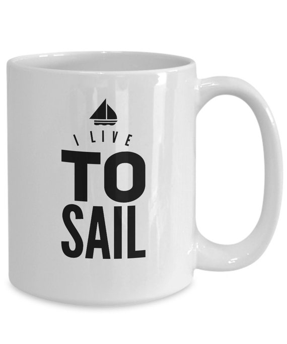 Gifts for sailing enthusiasts  i live to sail  sailing coffee mug tea cup