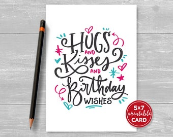 "Printable Birthday Card - Hugs and Kisses and Birthday Wishes - Typography Card for Her - Happy Birthday Card - 5""x7""- Printable Envelope"