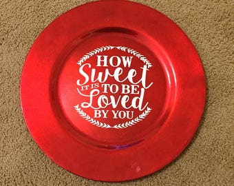 How sweet to be loved by you charger plate|Red charger plate|Valentines charger plate|Decorative plate|Valentines party decor|Valentines day