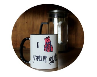 "Anatomical Heart "" I love your guts"" Cup 11 oz Coffee Mug, Sublimated By Hand, Warm Beverage, Tea Mug, Funny, Housewarming Gift, Valentine"
